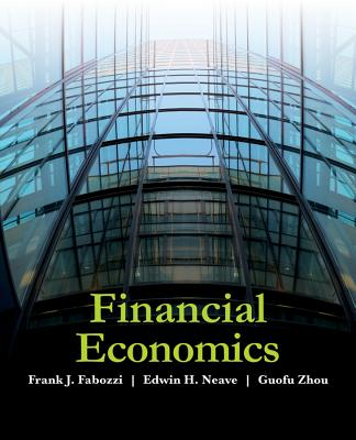 Introduction to Financial Economics By Fabozzi, Frank J./ Neave, Ted/ Zhou, Guofu