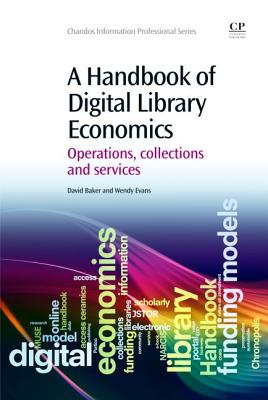 A Handbook of Digital Library Economics By Baker, David/ Evans, Wendy